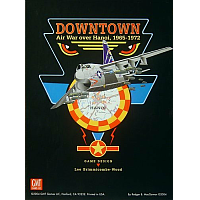 Downtown: Air War over Hanoi, 1965-1972