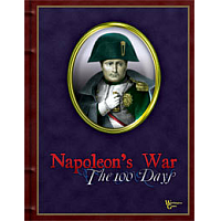 Napoleon's War Volume I: The 100 Days