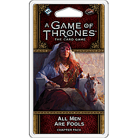 A Game of Thrones LCG 2nd Ed. - Blood And Gold Cycle#1 All Men Are Fools